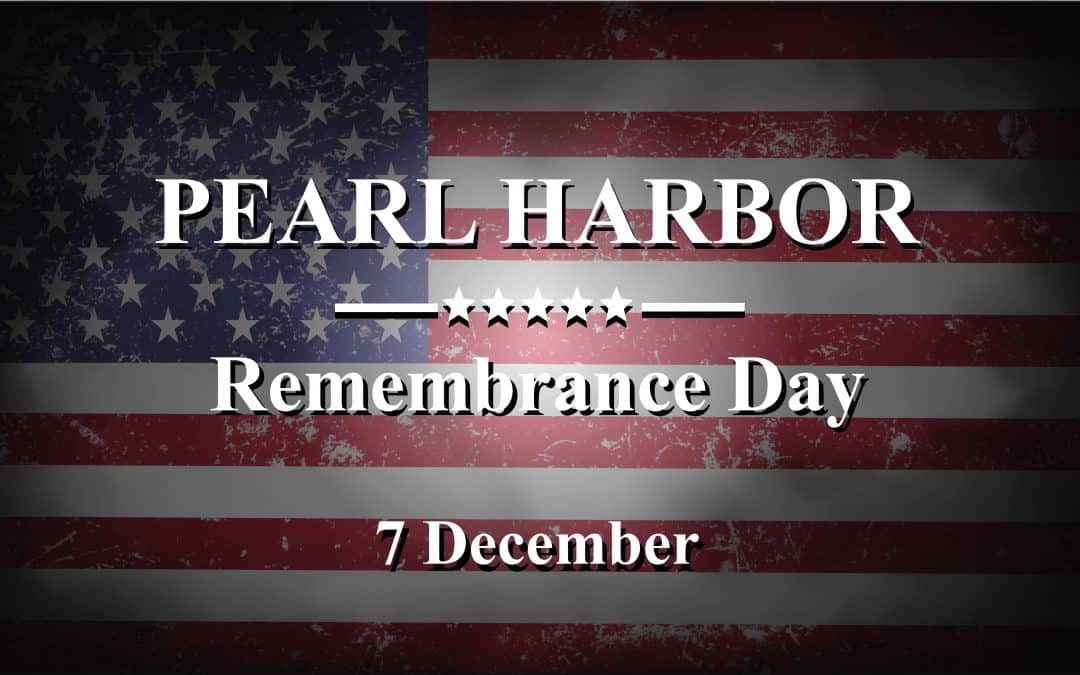 Remembering Pearl Harbor…